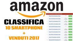 TOP SMARTPHONE 2017 -  I MIGLIORI TELEFONI PIU' VENDUTI IN ASSOLUTO