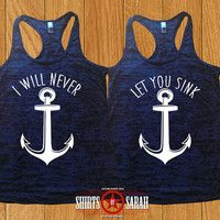 Best Friends Shirts - Burnout Tanks Nautical Anchor I WIll Never Let You Sink Matching Tops Women's Bff Shirts, Best Friend Shirts, Cool T Shirts, Best Friends, Friends Shirts, Typical Girl, Retro Girls, Fleece Joggers, Text Style