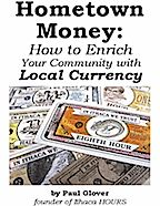 Hometown Money: How to Enrich Your Community with Local Currency