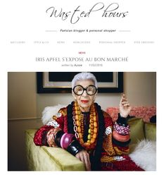 Iris Apfel s'expose au Bon Marché - Wasted Hour #pressbook #LeBonMarche #IrisApfel #IrisInParis #fashion #mode #femme #women #pe16 #ss16