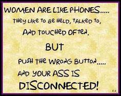 WOMEN ARE LIKE PHONES :)