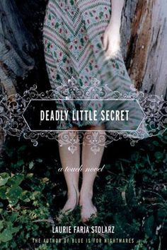Deadly Little Secret. This is another book I really enjoy reading and if you like mistery give this book a chance.