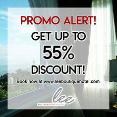Get up to 55% less when you avail our exclusive website offers! Promo valid for Executive Room, Junior Suite, and Regency King Rooms only.  Visit our website at www.leeboutiquehotel.com. Book now!  #LeeBoutiqueHotel