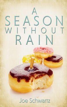 A Season Without Rain - Kindle edition by Joe Schwartz. Literature & Fiction Kindle eBooks @ Amazon.com.