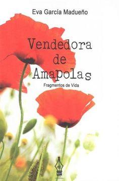 Vendedora de amapolas / Selling Poppies: Fragmentos de vida / Fragments of Life