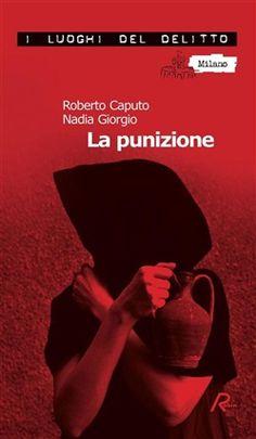 Prezzi e Sconti: La #punizione ebook giorgio caputo  ad Euro 4.99 in #Robin #Media ebook letterature gialli