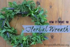 How to Make an Herbal Wreath Some herbs will dry quite nicely, which will allow the wreath to be kept for a long time, however, some herbs, like mint, wilts quite easily and if fast wilt herbs are used, the wreath might only hold up a short while. Rosemary, Greek oregano or Garden Sage may hold up better,