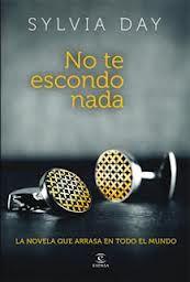 """No te escondo nada / Sylvia Day ; traducción de María Jesús Asensio y Jesús de la Torre.-- Espasa ; Barcelona, D.L. 2012).-- 430 p ; 23 cm.-- (Narrativa (Espasa Calpe))  Continúa con: Reflejada en tí  D.L. B 22825-2012.-- ISBN 978-84-670-0965-1  821.111-3""""20""""  R. 26906"""