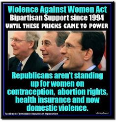 REPUBLICAN WAR ON WOMEN!! THESE REPUKES NEED TO BE VOTED OUT!!!