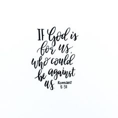 """If God is for us, who could be against us. Romans 8:31 #30daysofbiblelettering"""