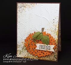 "Stampin Artfully: Pals August 2016 Blog Hop: Cut It Out Stampin' Up! Thoughtful Branches  ""The leaf canopy die cut turned upside down makes a wonderful pumpkin!"""