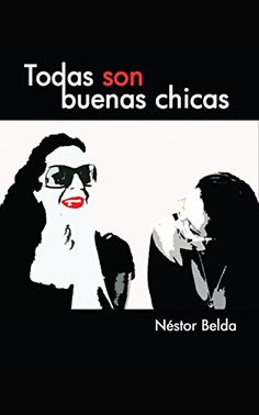 TODAS SON BUENAS CHICAS de Néstor Belda http://www.amazon.es/dp/B00T8QIKI6/ref=cm_sw_r_pi_dp_looSwb066DE98