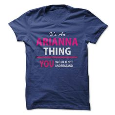 Its An ARIANNA thing, you... #Personalized #Tshirt #nameTshirt