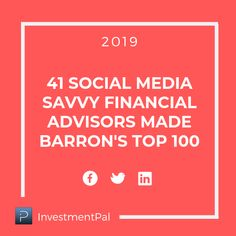 41 social media savvy advisors who made Barron's Top 100 in 2019 Social Media Marketing, Helpful Hints, Finance, The 100, Management, Business, Top, Useful Tips, Spinning Top