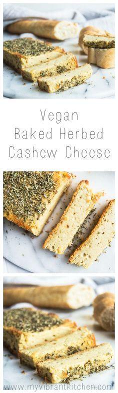 My Vibrant Kitchen   Vegan Baked Herbed Cashew Cheese   myvibrantkitchen.com