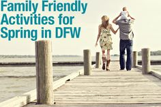 21 Family Friendly Activities to do this Spring in the Dallas-Ft. Worth area...LOVE IT