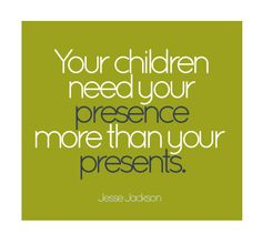 """Your children need your presence more than your presents"" #quotes #Christmas"