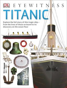 EXP 910.91 ADA Eyewitness Titanic explains one of the most dramatic maritime disasters in history. Discover what happened to the Captain of the ship, how survivors were rescued and why the maiden voyage turned to tragedy. Real Titanic, Titanic Sinking, Titanic Ship, Titanic History, Ancient History, American Revolutionary War, Civil War Photos, Nonfiction Books, Discovery