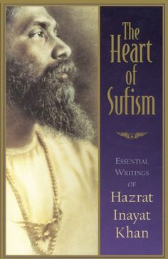 "Read ""The Heart of Sufism Essential Writings of Hazrat Inayat Khan"" by H. Witteveen available from Rakuten Kobo. The Indian Sufi master Hazrat Inayat Khan was the very first teacher to bring Sufism to the Western world. Spiritual Figures, Spiritual Music, Spiritual Path, Spiritual Teachers, Best Books For Men, Good Books, Books To Read, Sufi Saints, Western Philosophy"