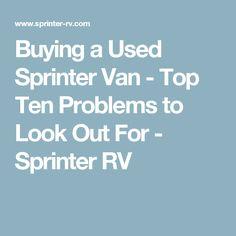 Buying a Used Sprinter Van - Top Ten Problems to Look Out For - Sprinter RV Sprinter Rv, Honda Element Camping, Ford Transit Campervan, Diy Van Conversions, Leisure Travel Vans, Mercedes Sprinter Camper, Class B Rv, Sprinter Van Conversion, Viajes