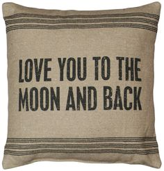 Primitives by Kathy Dark 'Love You to the Moon and Back' Throw Pillow Moon Pillow, Back Pillow, Pillow Talk, Cover Pillow, Linen Pillows, Decorative Pillows, Throw Pillows, Decorative Accents, Dark Love