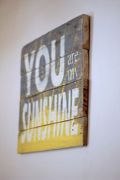 Reclaimed wood wall art, reclaimed wood sign, You are my sunshine, wood sign with quote, pallet sign, rustic sign, farmhouse sign by SoulspeakandSawdust on Etsy https://www.etsy.com/listing/227812850/reclaimed-wood-wall-art-reclaimed-wood