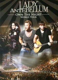 By the time Lady Antebellum swept the 2011 Grammy Awards they had sold millions of records, had No. 1 hits, and earned countless awards. Other than awards shows and television appearances, the world had not yet seen the trio's music come to life on stage. Lady Antebellum, Country Music Singers, Free Youtube, Top Movies, Music Tv, Concert Posters, Movie Posters, Kinds Of Music, My Favorite Music