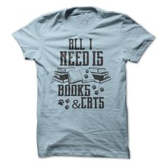 All I Need is Books & Cats Tees - #birthday gift #retirement gift. LIMITED TIME => https://www.sunfrog.com/LifeStyle/All-I-Need-is-Books-amp-Cats-Tees.html?68278