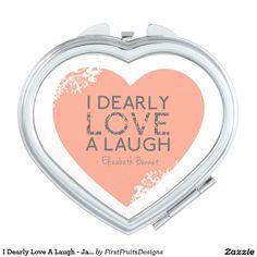 I Dearly Love A Laugh - Jane Austen Quote Compact Mirror