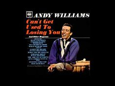 ▶ Andy Williams - Can't Get Used To Losing You - YouTube