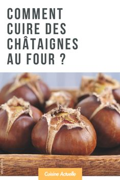 Comment cuire des châtaignes au four ? Vegetable Recipes, Cooking Tips, Delicious Desserts, Food And Drink, Healthy Eating, Healthy Recipes, Snacks, Fruit, Ethnic Recipes