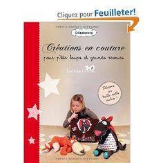 Créations en couture pour p'tits loups et grands rêveurs: Amazon.fr: Gheno/Laëtitia: Livres