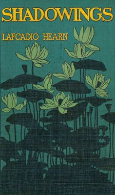- Shadowings by Lafcadio Hearn - Bound by Margaret Armstrong