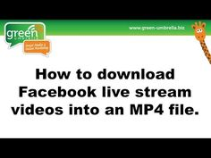 How to Download Facebook Live Stream Videos into MP4 Files [video] - Green Umbrella