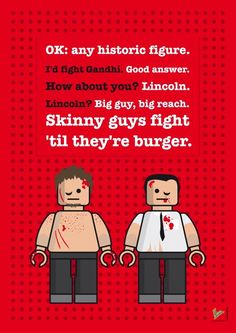 My Fight club lego dialogue poster Just making fun: my lego mini fig  My Fight club lego dialogue poster Just making fun: my lego mini fig Gallery quality print on thick 45cm / 32cm metal plate. Each Displate print verified by the Production Master. Signature and hologram added to the back of each plate for added authenticity & collectors value. Magnetic mounting system included.  EUR 48.00  Meer informatie