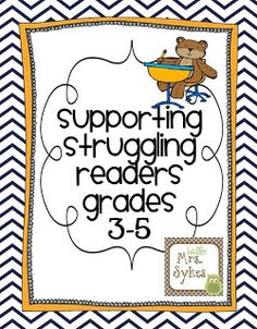 Supporting Struggling Readers in Grades 3-5. Use this blog for ideas on how to encourage and motivate students who are hanging a hard time reading.
