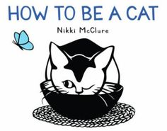 How to Be a Cat by Nikki McClure-Sturdy For Common Things