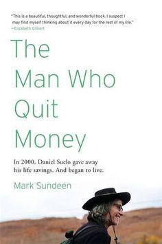 The Man Who Quit Money by Mark Sundeen http://www.amazon.com/dp/1594485690/ref=cm_sw_r_pi_dp_B-mnxb1FHEE1E