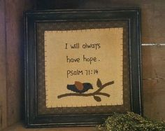 """Primitive Bird Stitchery """"I will always have hope"""" from Primitives by Kathy"""
