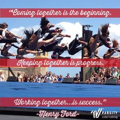 """""""Coming together is the beginning. Keeping together is progress. Working together is success. Cheerleading Quotes, Cheer Quotes, Be Inspired Quotes, College Cheer, Cheer Coaches, Working Together, Monday Motivation, Good Times, Gymnastics"""