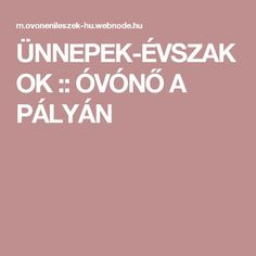 ÜNNEPEK-ÉVSZAKOK :: ÓVÓNŐ A PÁLYÁN Children's Literature, Calm, Education, Advent, Places, Lugares, Training, Educational Illustrations, Learning