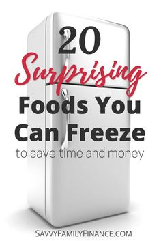 Find out which foods you can freeze that may surprise you and also allow you to save time and money. via @savvyfamfinance