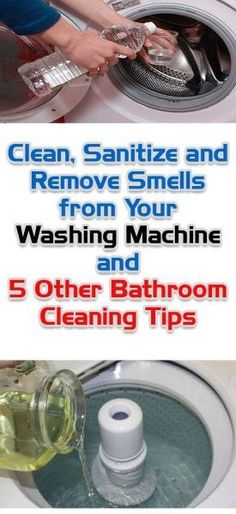 CLEAN SANITIZE AND REMOVE SMELLS FROM YOUR WASHING MACHINE AND 5 OTHER BATHROOM CLEANING TIPS