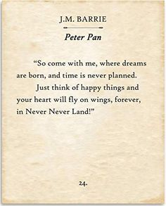 Barrie - So Come With Me Where Dreams Are Born - Peter Pan - Book Page Quote Art Print - Unframed Typography Book Page Print - Great Gift for Book Lovers Peter Pan Disney, Peter Pan Libro, Peter Pan Book, Peter Pan Barrie, Peter Pan Art, Cute Quotes, Words Quotes, Sayings, Peter Pan Quotes