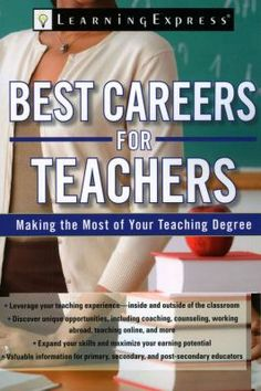 Explores career options for teachers not only in public and private schools but other areas such as business
