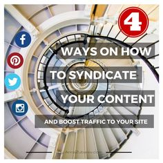 4 Ways on how to Syndicate your Content and Boost traffic to your Site. #contentmarketing
