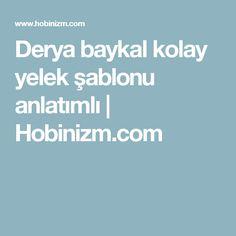 Derya baykal kolay yelek şablonu anlatımlı   Hobinizm.com