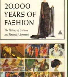 20000 Years Of Fashion: The History Of Costume And Personal Adornment PDF