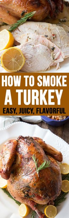 How To Smoke A Turkey (Recipe) for the best Thanksgiving Turkey you'll ever have!