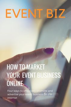 4 ways to promote your event business online | How to market your event planning business online.